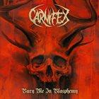 CARNIFEX Bury Me In Blasphemy album cover