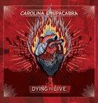 CAROLINA CHUPACABRA Dying To Live album cover