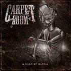 CARPET ROOM A Kind of Malice album cover