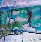 CATCHERS IN THE RYE Catchers In The Rye album cover