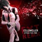 CELLDWELLER Afraid This Time Remixes album cover