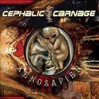 CEPHALIC CARNAGE Xenosapien Album Cover