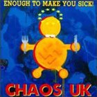 CHAOS U.K. Enough To Make You Sick! = メイク・ユー・シック album cover