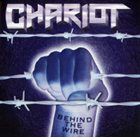CHARIOT Behind The Wire album cover