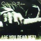 CHILDREN OF BODOM Are You Dead Yet? album cover