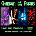 CHILDREN OF THE REPTILE Live And Chaotic - Second Mission album cover