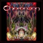CHORONZON Larvae album cover