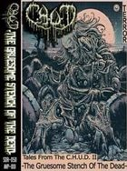 C.H.U.D. Tales from the C.H.U.D. II -The Gruesome Stench of the Dead- album cover