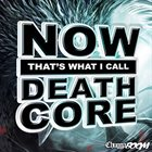 CHUGGABOOM Now That's What I Call Deathcore album cover