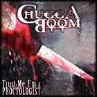 CHUGGABOOM Trust Me, I'm A Proctologist album cover