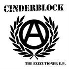 CINDERBLOCK The Executioner E.P. album cover