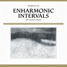 CIRCLE Enharmonic Intervals (For Paschen Organ) (with Mamiffer) album cover