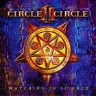 CIRCLE II CIRCLE — Watching in Silence album cover