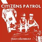 CITIZENS PATROL Dead Children E.P. album cover