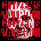 CITIZENS PATROL Retarded Nation E.P. album cover