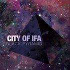 CITY OF IFA Black Pyramid album cover