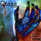 CLAGG Let The Galaxy Burn album cover