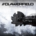 CLAWERFIELD Engines Of Creation album cover