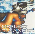 CLEANSER Neglect / Cleanser album cover