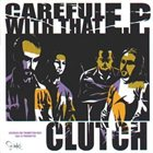 CLUTCH Careful With That EP album cover