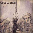 COASTLINES Life In Shifts album cover