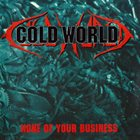 COLD WORLD None Of Your Business album cover
