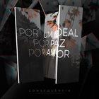 COMSEQUÊNCIA Por Um Ideal, Por Paz, Por Amor album cover