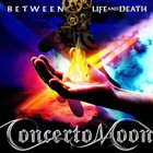 CONCERTO MOON Between Life and Death album cover