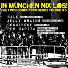 CONCIERGE In München Nix Los - The 7 Inch Compilation Series Volume #5 album cover