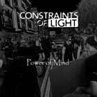 CONSTRAINTS OF LIGHT Power Of Mind album cover