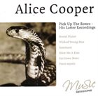 ALICE COOPER Pick Up The Bones: His Latter Recordings album cover