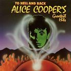 ALICE COOPER To Hell And Back: Alice Cooper's Greatest Hits album cover
