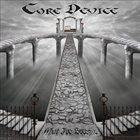 CORE DEVICE What I've Become album cover