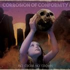 CORROSION OF CONFORMITY — No Cross No Crown album cover
