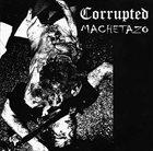 CORRUPTED Corrupted / Machetazo album cover