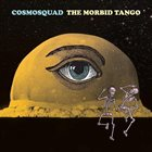 COSMOSQUAD The Morbid Tango album cover