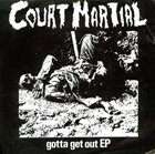 COURT MARTIAL Gotta Get Out EP album cover