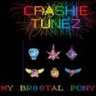 CRASHIE TUNEZ My Br00tal Pony album cover