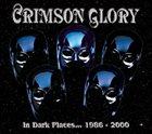 CRIMSON GLORY In Dark Places... 1986-2000 album cover