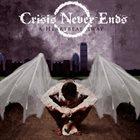 CRISIS NEVER ENDS A Heartbeat Away album cover