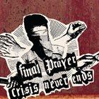 CRISIS NEVER ENDS Final Prayer / Crisis Never Ends album cover