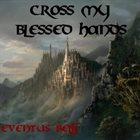CROSS MY BLESSED HANDS Eventus Belli album cover