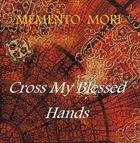 CROSS MY BLESSED HANDS Memento Mori album cover