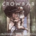 CROWBAR Obedience Thru Suffering album cover
