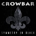 CROWBAR Symmetry in Black album cover