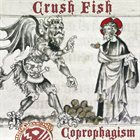 CRUSH FISH Coprophagism album cover