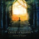CRYPT OF REASON Creation of Despair album cover