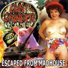 CUNT GRINDER Escape From Madhouse album cover