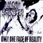 CUNT GRINDER Only One Face of Reality album cover