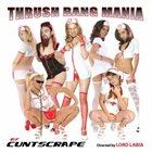 CUNTSCRAPE Thrush Banging Mania album cover